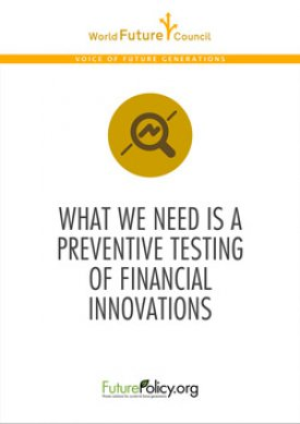 What we need is a preventive testing of financial Innovations